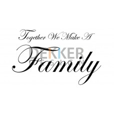 Together We Make A Family 18 x 43 CM